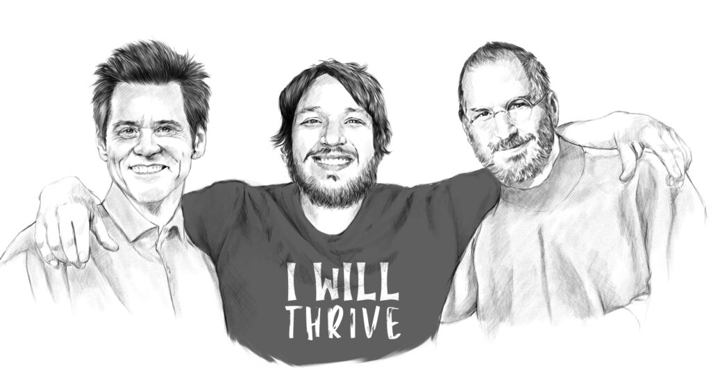 Jim Carrey on the Left, Wesly in the Middle, and Steve Jobs on the right. Showing that Wesly is on Jim Carrey's  and Steve Job's team in how they think about life and work. I Will Thrive.