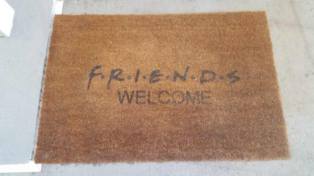 The Friends television show door mat. Who knew. From a day of passing out 2000 cards.