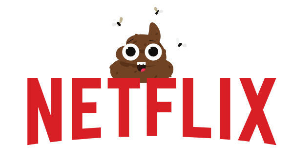 Netflix has a crappy movie or two. Thus the netflix logo with some crap.. and flies.