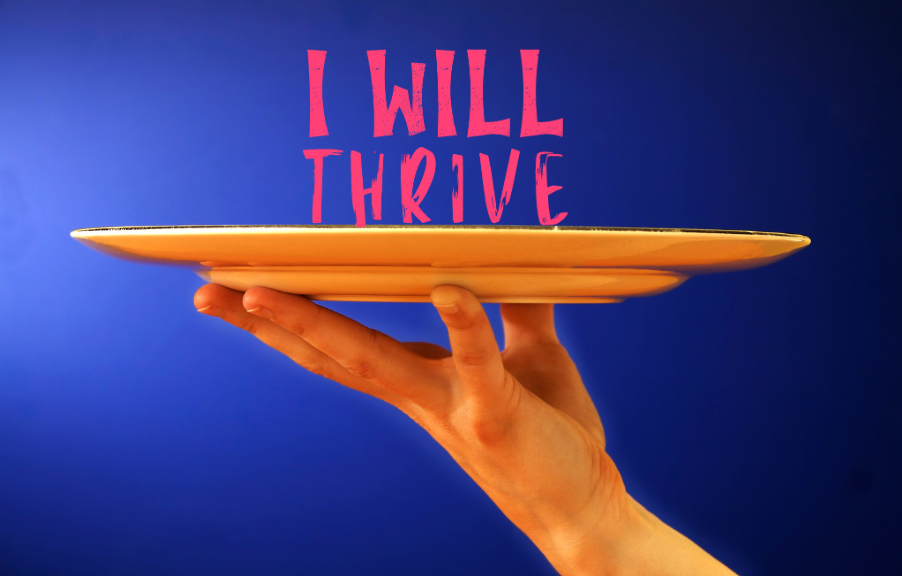 I Will Thrive served up on a platter. I Will Thrive will help me to narrate my life.